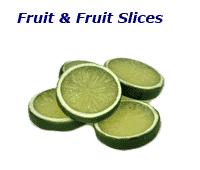 Fruits & Fruit Slices